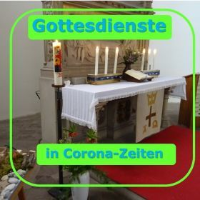 Gottesdienste in Corona-Zeiten